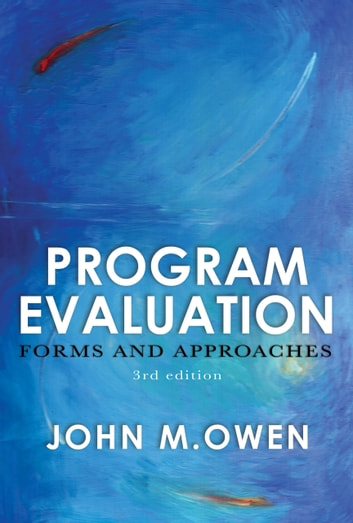 Program Evaluation - Forms and approaches ebook by John M Owen