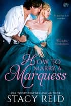 How to Marry a Marquess ebook by