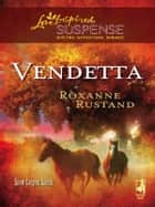 Vendetta (Mills & Boon Love Inspired) (Snow Canyon Ranch, Book 2) ebook by Roxanne Rustand