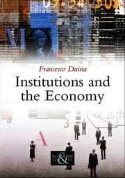 Institutions and the Economy ebook by Francesco Duina