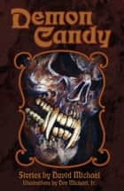 Demon Candy ebook by David R. Michael