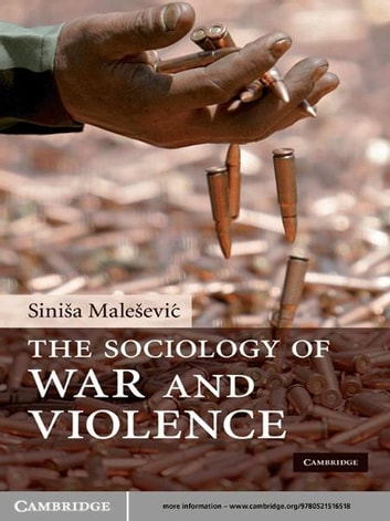 The Sociology of War and Violence ebook by Siniša Malešević