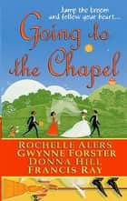 Going to the Chapel eBook by Rochelle Alers, Gwynne Forster, Donna Hill,...