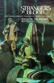 Strangers in Blood - Fur Trade Company Families in Indian Country ebook by Jennifer S. H. Brown