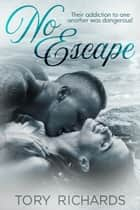 No Escape ebook by Tory Richards