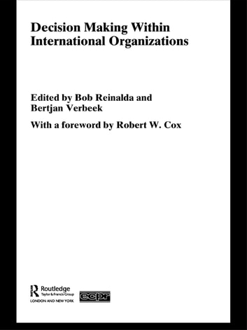 Decision Making Within International Organisations ebook by