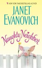 Naughty Neighbor ebook by Janet Evanovich
