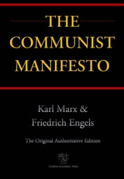 The Communist Manifesto (Chiron Academic Press - The Original Authoritative Edition) ebook by Karl Marx,Friedrich Engels