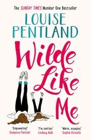Wilde Like Me - Fall in love with the book everyone's talking about ebook by Louise Pentland