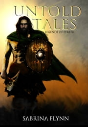 Untold Tales: Prequel (Legends of Fyrsta) ebook by Sabrina Flynn