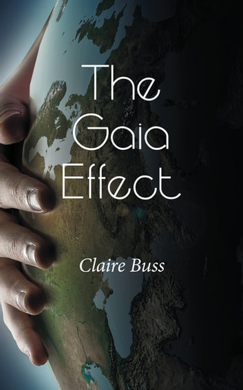 The Gaia Effect ebook by Claire Buss