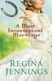 A Most Inconvenient Marriage (Ozark Mountain Romance Book #1) ebook by Regina Jennings