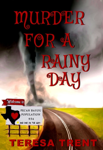 Murder for a Rainy Day ebook by Teresa Trent