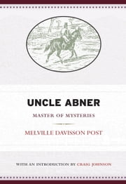 Uncle Abner - Master of Mysteries ebook by Melville Davisson Post,Craig Johnson