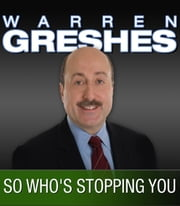 So Who's Stopping You - The Success Series ebook by Warren Greshes