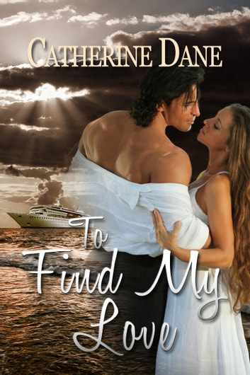 To Find my Love ebook by Catherine Dane