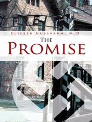 The Promise ebook by Nussbaum M.D., Eliezer