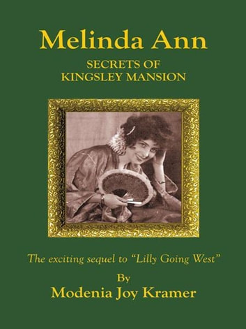 Melinda Ann Secrets of Kingsley Mansion ebook by Modenia Joy Kramer