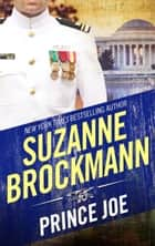 Prince Joe (Mills & Boon M&B) (Tall, Dark and Dangerous, Book 1) ebook by Suzanne Brockmann