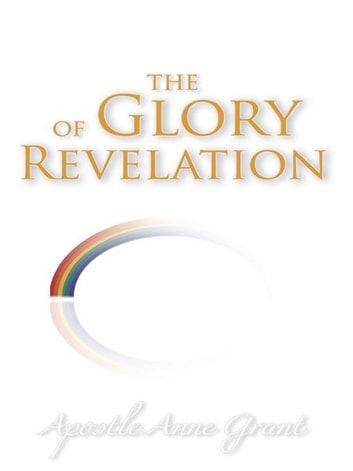 The Glory of Revelation ebook by Anne Grant