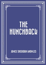 The Hunchback ebook by James Sheridan Knowles