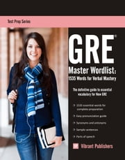 GRE Master Word List: 1535 Words for Verbal Mastery ebook by Vibrant Publishers