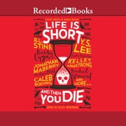 Life is Short and Then You Die - Mystery Writers of America Presents First Encounters with Murder audiobook by