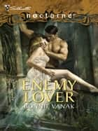 Enemy Lover ebook by Bonnie Vanak