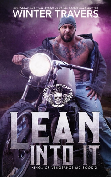 Lean Into It - Kings of Vengeance, #2 ebook by Winter Travers