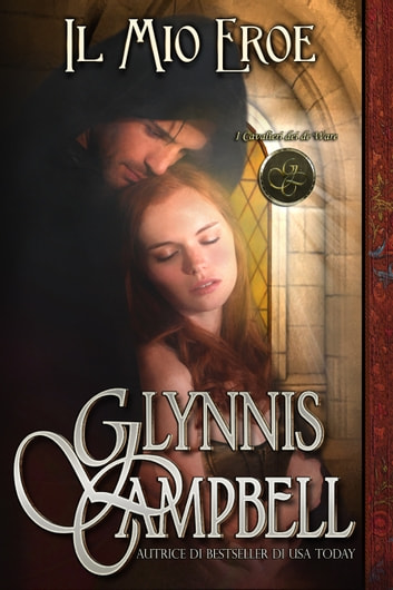 Il Mio Eroe eBook by Glynnis Campbell
