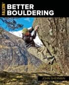 Better Bouldering ebook by