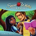 Snow White's Seven Patches - A Vitiligo Fairy Tale ebook by Jewel Kats, Dan Goodfellow