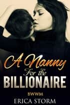 A Nanny for the Billionaire ebook by Erica Storm