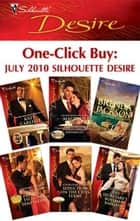 One-Click Buy: July 2010 Silhouette Desire ebook by Kate Carlisle,Maureen Child,Brenda Jackson,Olivia Gates,Michelle Celmer,Charlene Sands