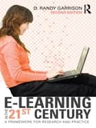 E-Learning in the 21st Century ebook by D. Randy Garrison