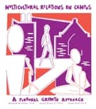 Multicultural Relations On Campus - A Personal Growth Approach ebook by Woodrow M. Parker, James Archer Jr., James Scott