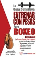 La guía definitiva - Entrenar con pesas para boxeo ebook by Rob Price