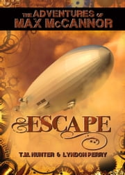 Escape! ebook by Lyndon Perry,T. M. Hunter
