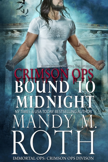 Bound to Midnight - An Immortal Ops World Novel ebook by Mandy M. Roth