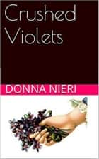 Crushed Violets ebook by Donna Nieri