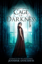 Cage of Darkness - Reign of Secrets, Book 2 ebook by Jennifer Anne Davis