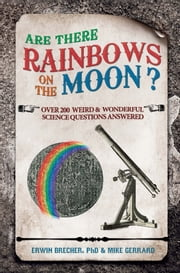 Are There Rainbows on the Moon? ebook by Brecher, Erwin; Gerrard, Mike