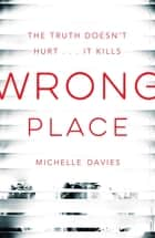 Wrong Place 電子書 by Michelle Davies