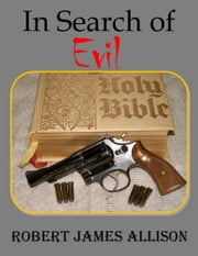 In Search of Evil ebook by Robert James Allison