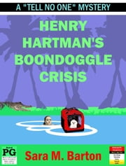Henry Hartman's Boondoggle Crisis - An Off-the-Books Mystery, #2 ebook by Sara Barton