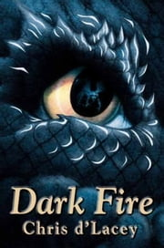 The Last Dragon Chronicles: 5: Dark Fire ebook by Chris D'Lacey