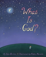 What is God? ebook by Etan Boritzer, Robbie Marantz
