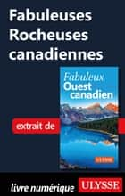 Fabuleuses Rocheuses canadiennes ebook by Collectif Ulysse