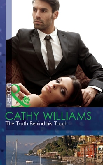The Truth Behind his Touch (Mills & Boon Modern) ekitaplar by Cathy Williams