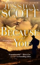 Because of You - A Coming Home novel 電子書 by Jessica Scott
